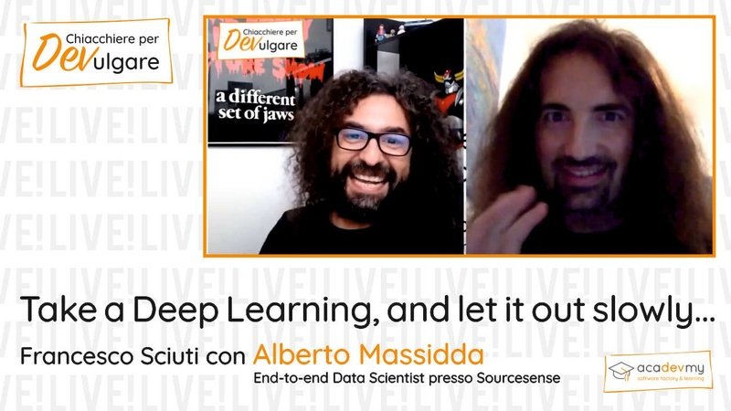 ...take a Deep Learning, and let it out slowly... - Francesco Sciuti / Alberto Massidda